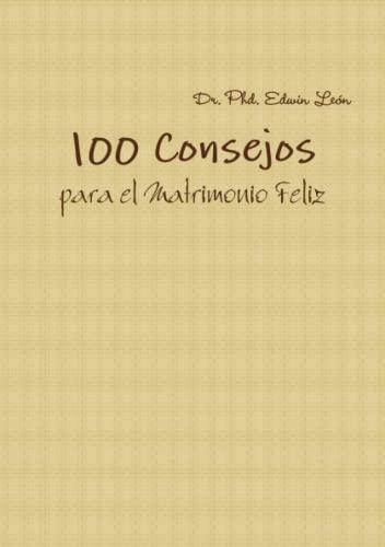 9781105099540: 100 Consejos Para El Matrimonio Feliz (Spanish Edition)