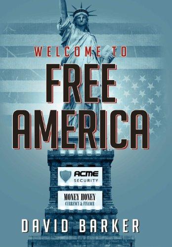 Welcome to Free America: Barker, David