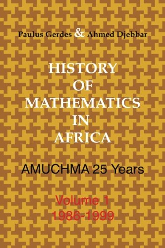 9781105118074: History Of Mathematics In Africa: Amuchma 25 Years. Volume 1