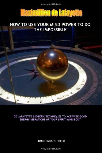 How To Use Your Mind Power To Do The Impossible (110516733X) by Maximillien De Lafayette