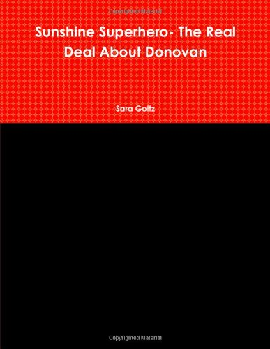 9781105168215: Sunshine Superhero- The Real Deal About Donovan