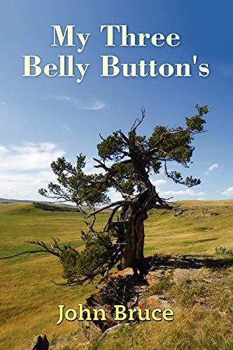 My Three Belly Button'S: John Bruce
