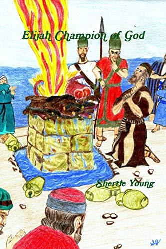 9781105170225: Elijah Champion of God