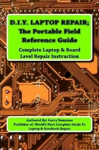 9781105176258: D.I.Y Laptop Repair; The Portable Field Reference Guide