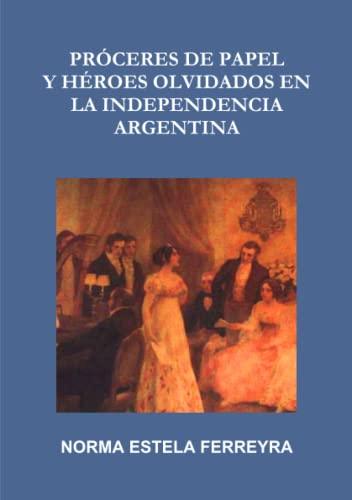 9781105180415: Proceres de Papel y Heroes Olvidados En La Independencia Argentina
