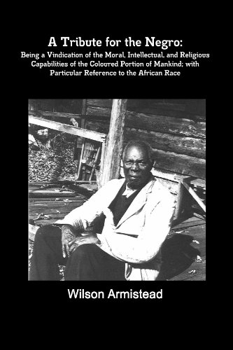 9781105183195: A Tribute For The Negro: Being A Vindication Of The Moral, Intellectual, And Religious Capabilities Of The Coloured Portion Of Mankind; With Particular Reference To The African Race