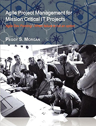 9781105190001: Agile Project Management For Mission Critical It Projects