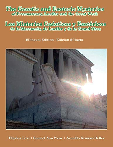 9781105196560: The Gnostic and Esoteric Mysteries of Freemasonry, Lucifer and the Great Work (English and Spanish Edition)