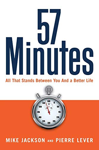 9781105209079: 57 Minutes: All That Stands Between You and a Better Life