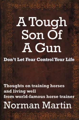 A Tough Son Of A Gun: Norman Martin