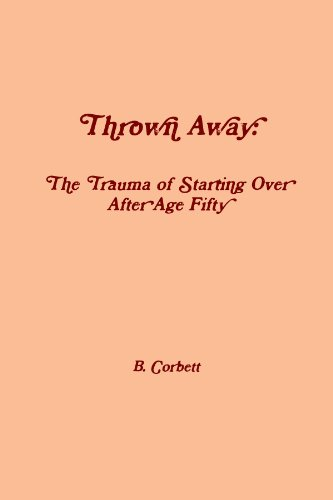 9781105211980: Thrown Away: The Trauma Of Starting Over After Age Fifty