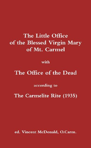 9781105238093: The Little Office Of The Blessed Virgin Mary Of Mt. Carmel With The Office Of The Dead According To The Carmelite Rite