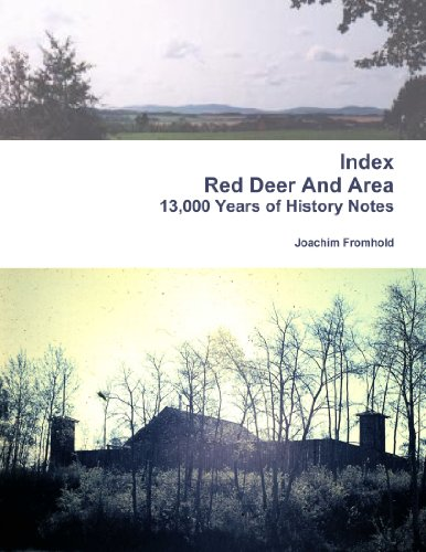 9781105240164: Index - Red Deer And Area, 13,000 Years Of History Notes