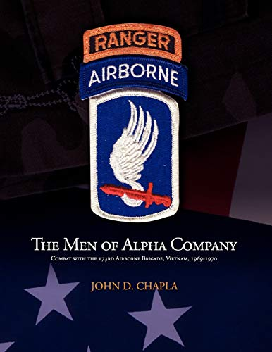 The Men of Alpha Company: Combat with: John D. Chapla