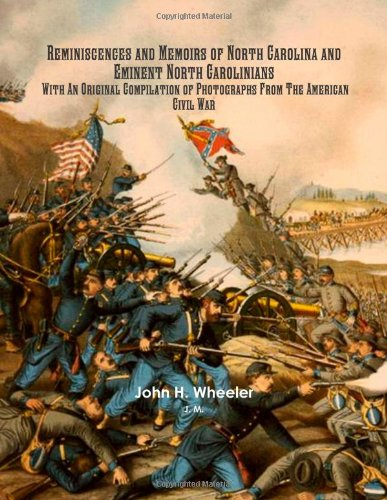 9781105294655: Reminiscences And Memoirs Of North Carolina And Eminent North Carolinians With An Original Compilation Of Photographs From The American Civil War
