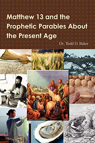 9781105306730: Matthew 13 And The Prophetic Parables About The Present Age