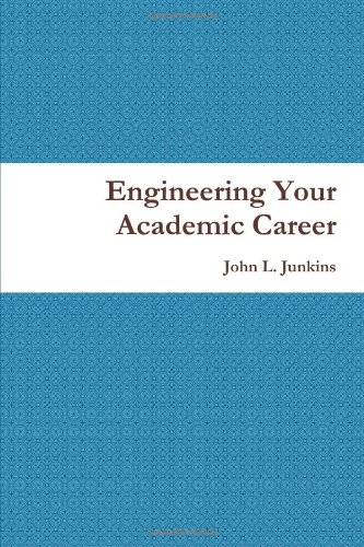 9781105315855: Engineering Your Academic Career