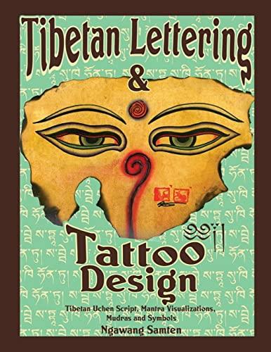 9781105321283: Tibetan Lettering & Tattoo Design: Tibetan Uchen Script, Mantra Visulaizations, Mudras & Symbols
