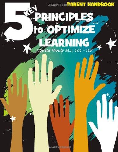 9781105325977: 5 Key Principles To Optimize Learning - Parent Workbook