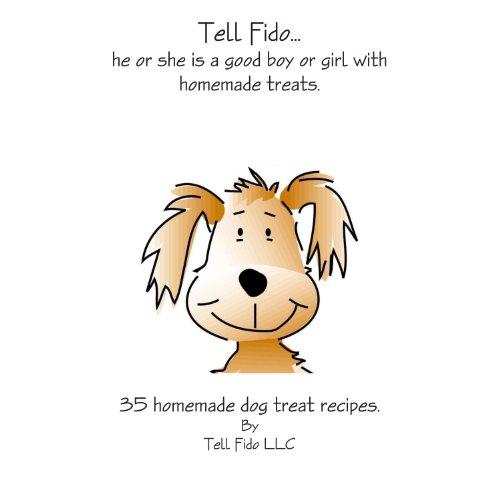 9781105347108: The Tell Fido. . . Cookbook