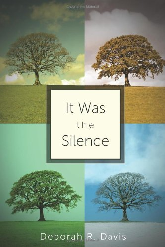 It Was The Silence: Deborah R. Davis