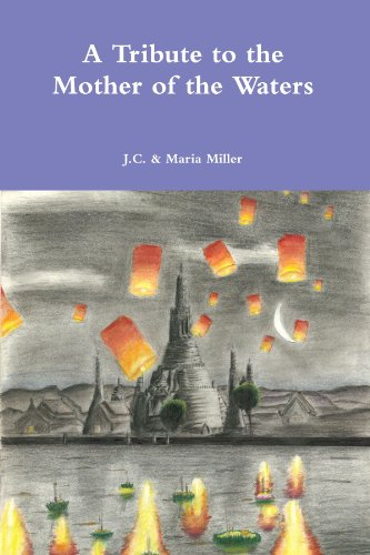 A Tribute To The Mother Of The Waters (9781105386916) by J.C.; Miller, Maria