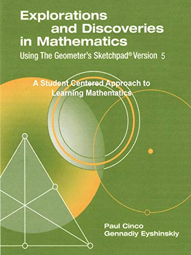 9781105389054: Explorations And Discoveries In Mathematics, Using The Geometer's Sketchpad Version 5