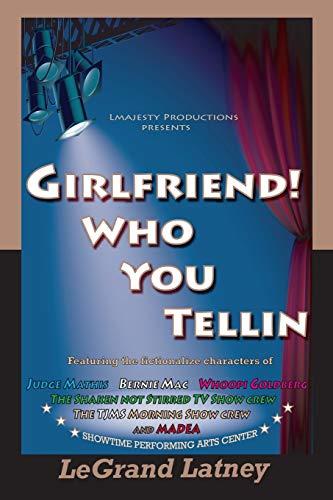 9781105412189: GirlFriend! Who You Tellin