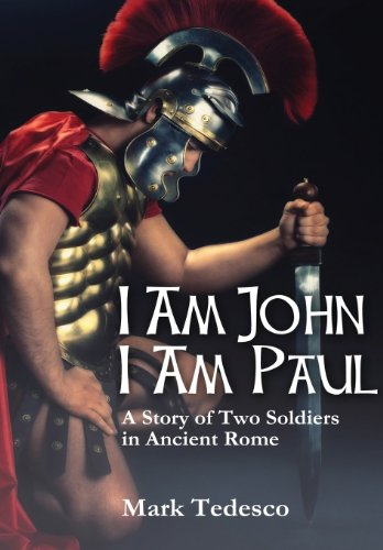 9781105412622: I Am John I Am Paul: A Story of Two Soldiers in Ancient Rome