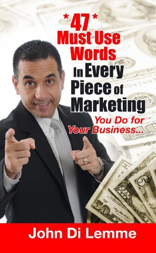9781105437526: 47 Must Use Words In Every Piece Of Marketing That You Do For Your Business
