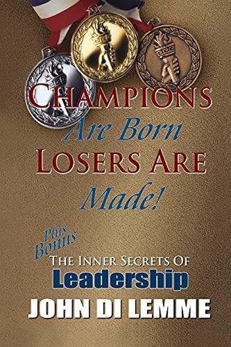 9781105450532: Champions Are Born, Losers Are Made