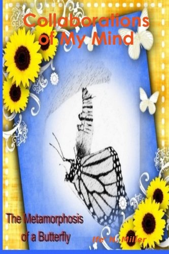 9781105451652: Metamorphosis of a Butterfly: Collaborations of My Mind