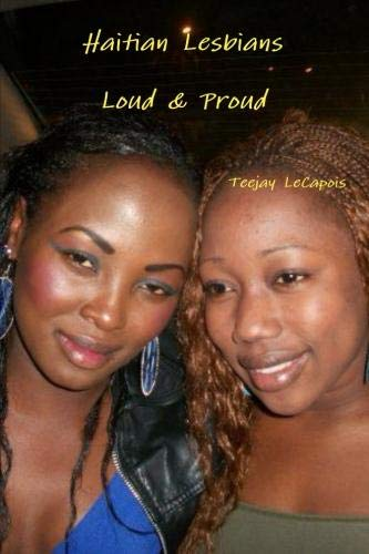 9781105457470: Haitian Lesbians : Loud & Proud