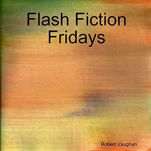9781105460937: Flash Fiction Fridays