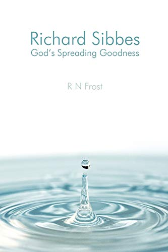 9781105463679: Richard Sibbes God's Spreading Goodness