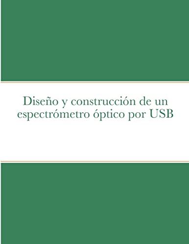 9781105474071: Diseño y construcción de un espectrómetro óptico por Usb (Spanish Edition)