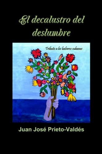el Decalustro Del Deslumbre (Paperback): Juan Prieto