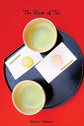 The Book of Tea: Okakura, Kakuzo