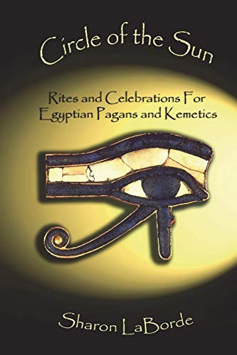 9781105498374: Circle of the Sun: Rites and Celebrations for Egyptian Pagans and Kemetics