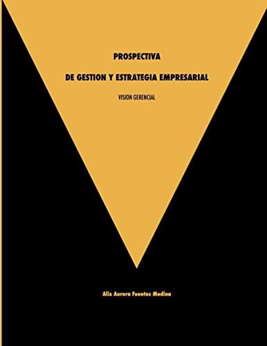 9781105515972: Vision Gerencial. Prospectiva De Gestion Y Estrategia Empresarial