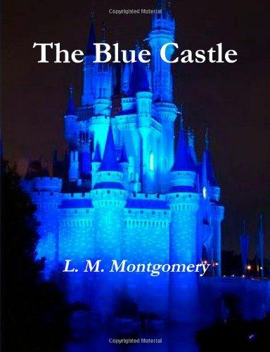 9781105528385: The Blue Castle