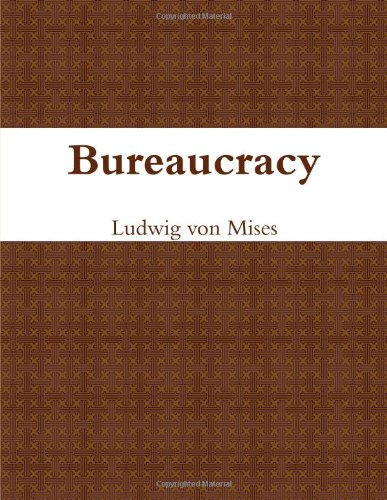 9781105528804: Bureaucracy