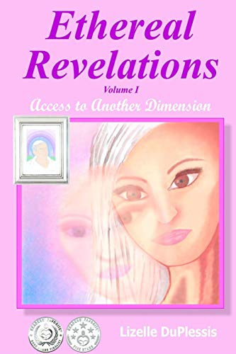 9781105534799: Ethereal Revelations - Volume I: Access to Another Dimension: Volume 1