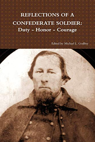 9781105544798: Reflections Of A Confederate Soldier: Duty - Honor - Courage