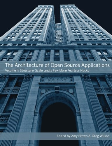 9781105571817: The Architecture Of Open Source Applications, Volume Ii