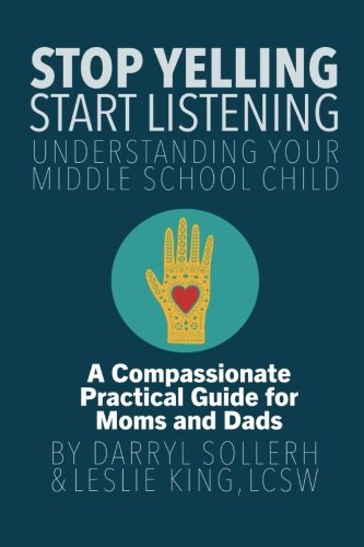 9781105572647: STOP YELLING, START LISTENING - Understanding Your Middle School Child