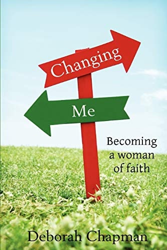 Changing Me, Becoming A Woman Of Faith: Deborah Chapman