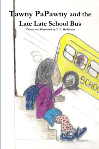9781105600074: Tawny PaPawny and the Late Late School Bus