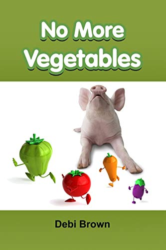 9781105611490: No More Vegetables
