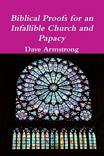 9781105613166: Biblical Proofs for an Infallible Church and Papacy